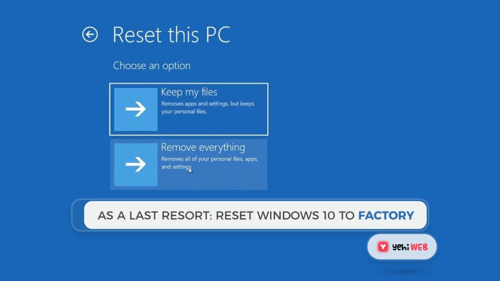 As a last resort Reset Windows 10 To Factory Yehiweb Reset Windows 10 to Factory
