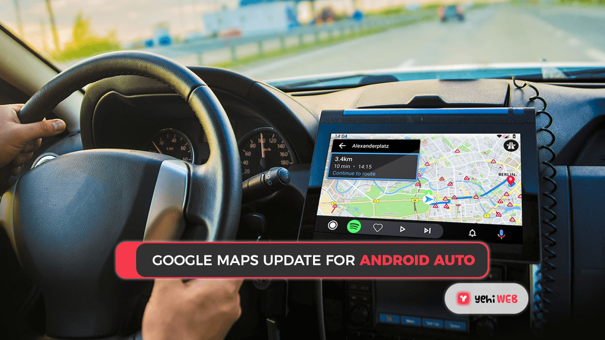 Google Releases the Long-Awaited Google Maps Update for Android Auto