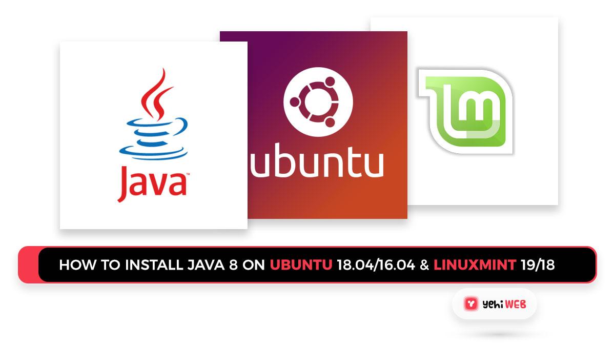 How To InstallJava 8 on Ubuntu 18.04/16.04 &LinuxMint 19/18