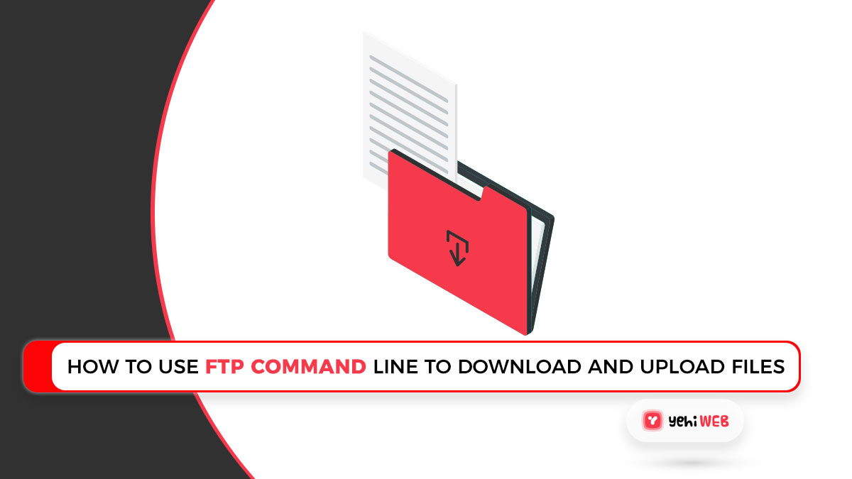 How To Use FTP Command Line to Download And Upload Files 5 Easy Steps