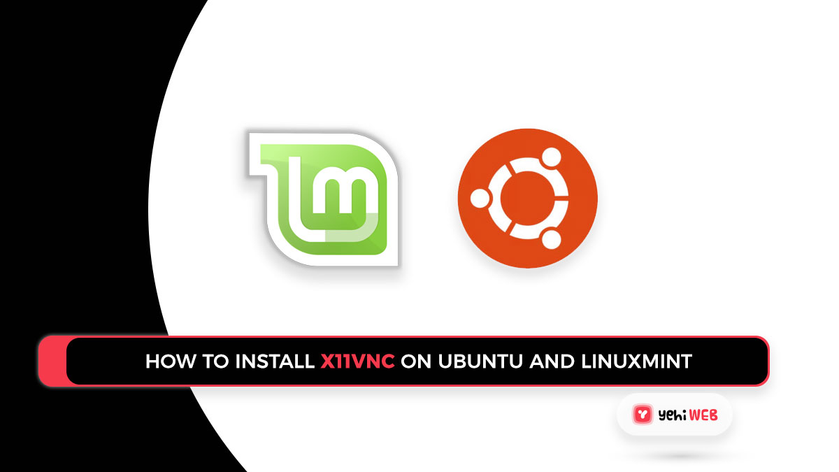 How to Install X11VNC on Ubuntu and LinuxMint
