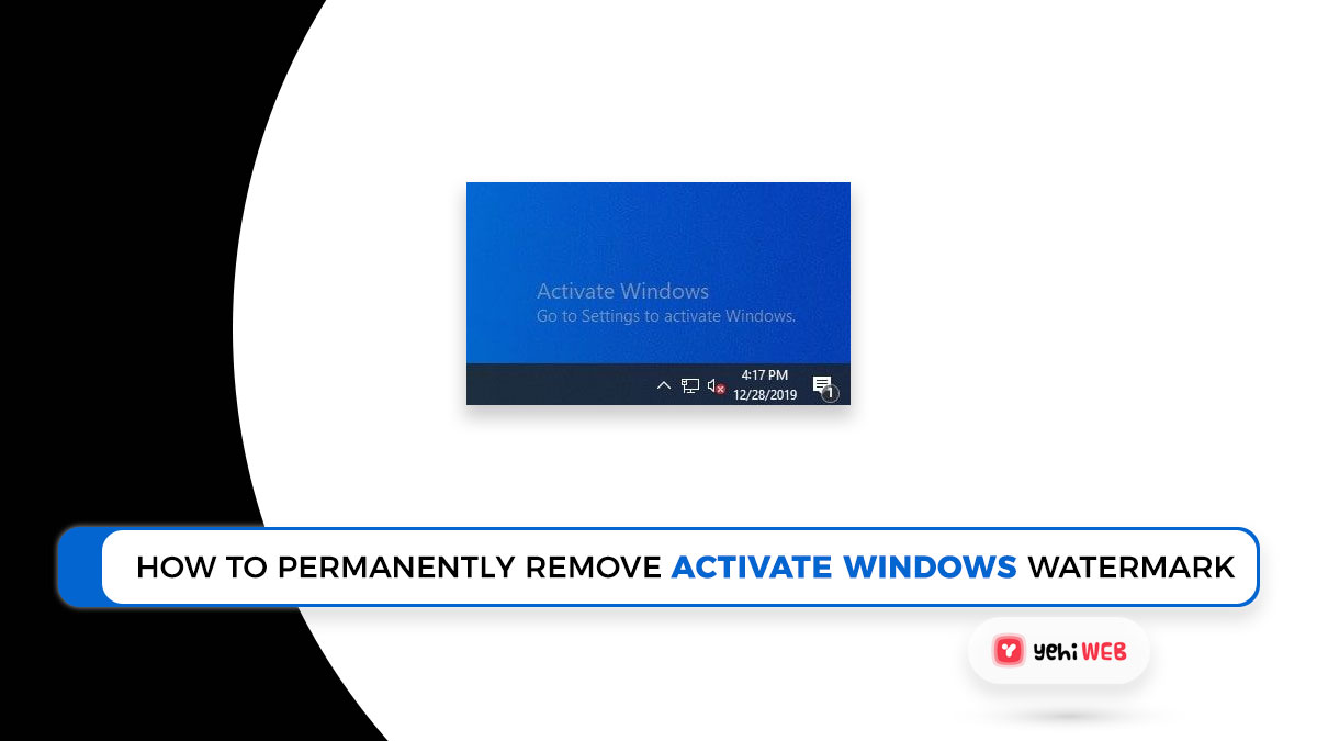 How to Permanently Remove the Activate Windows Watermark in Windows 10