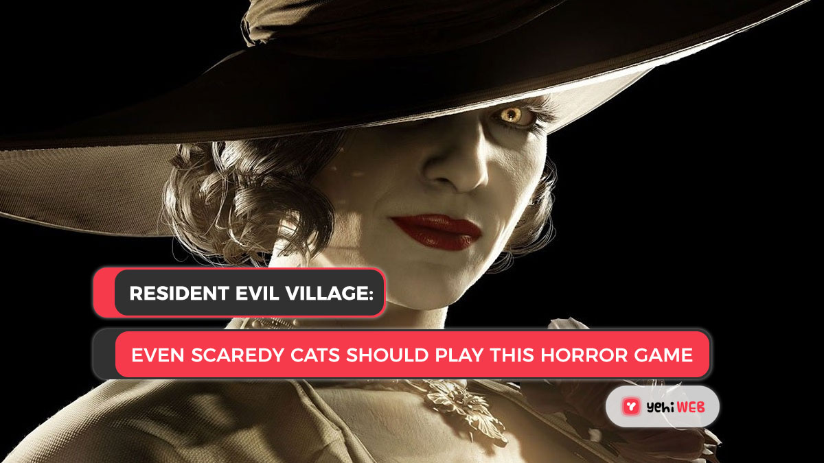 Resident Evil Village: Even Scaredy Cats Should Play This Horror Game