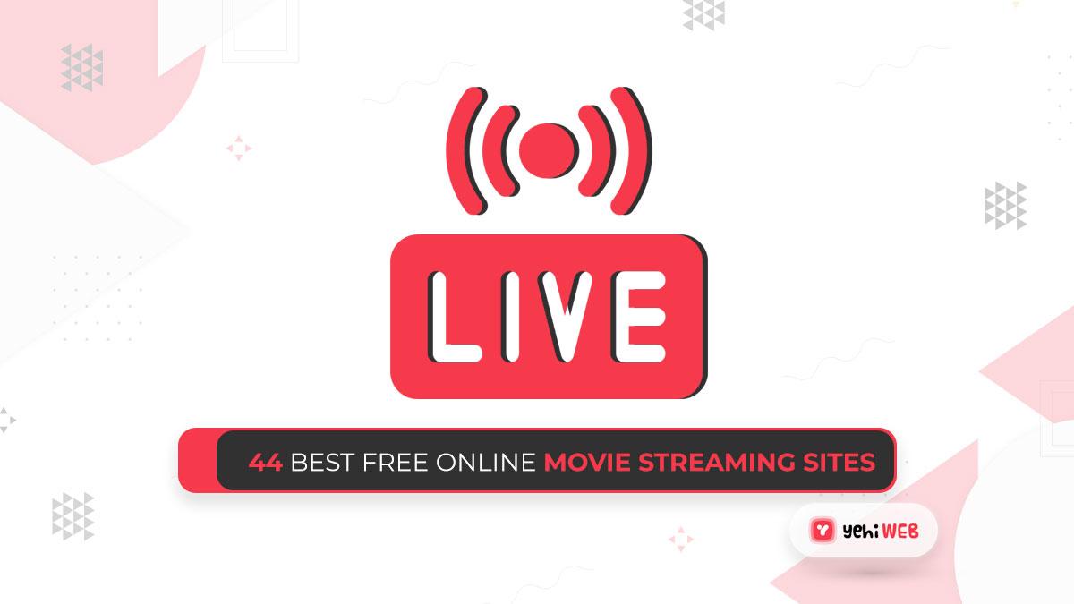 44 Best Free Online Movie Streaming Sites