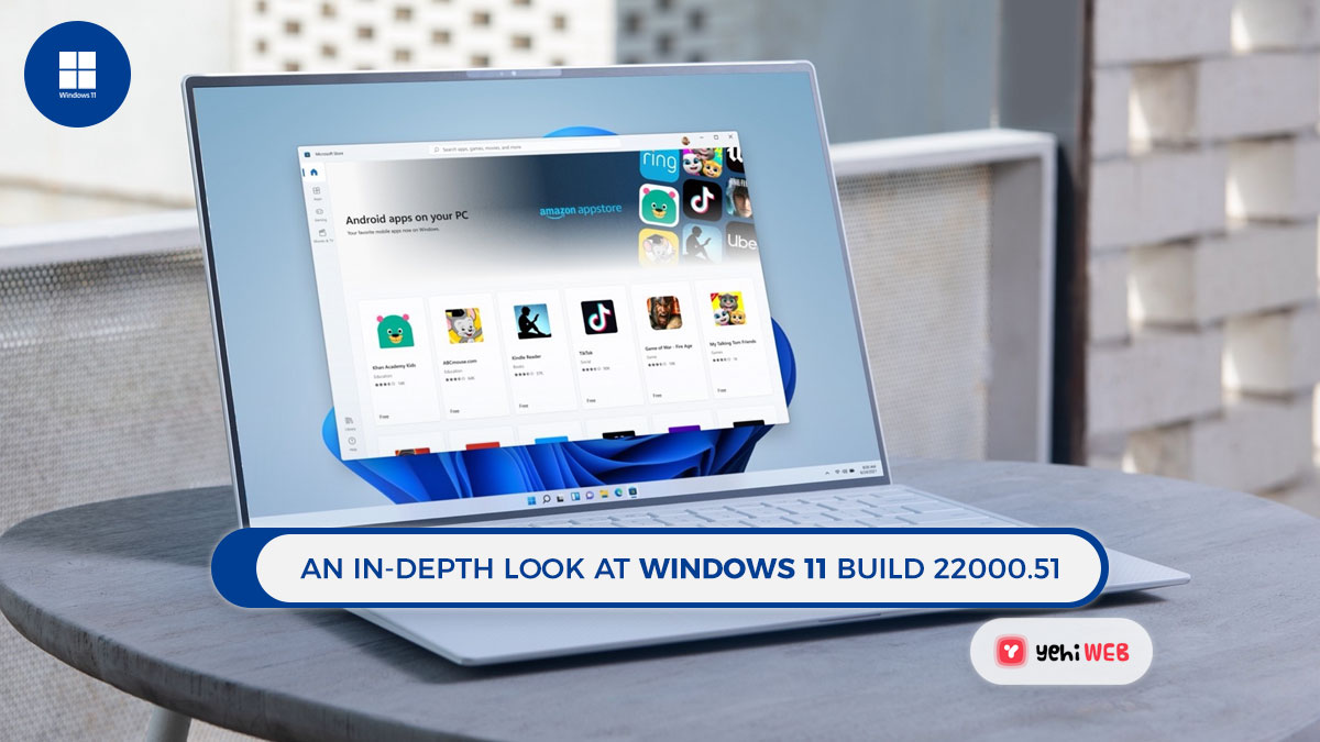 An in-depth look at Windows 11 build 22000.51 [ Easy Guide ]