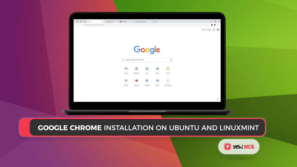 Google Chrome Installation on Ubuntu and LinuxMint In 3 Easy Steps