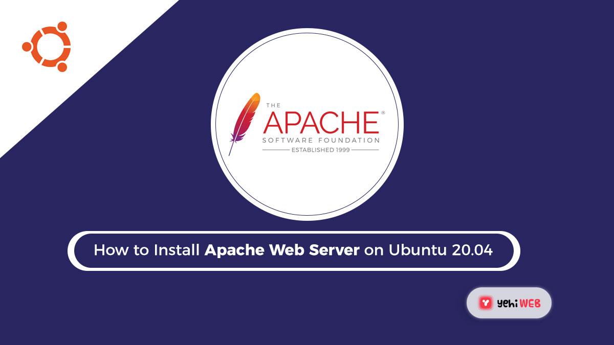 How to Install Apache Web Server on Ubuntu 20.04 [ Easy Guide ]