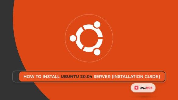 How to Install Ubuntu 20.04 Server [Installation Guide] Yehiweb