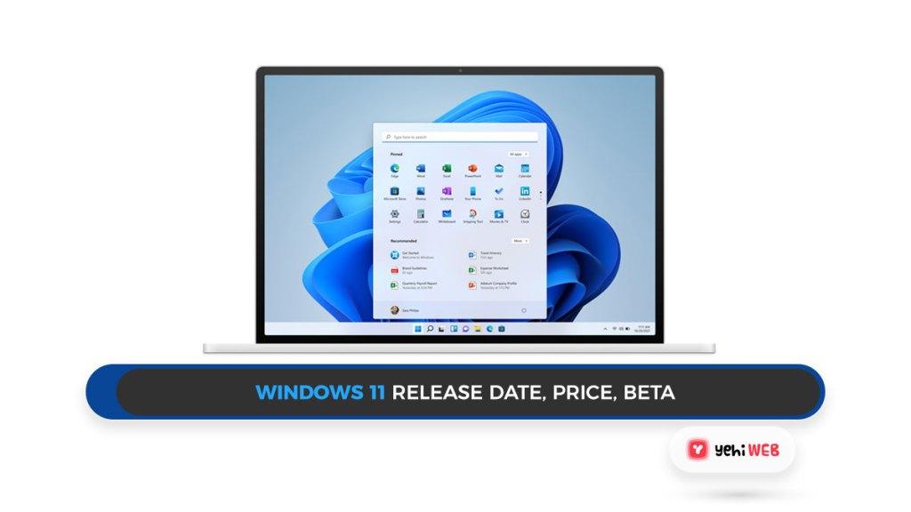 Windows 11 Release Date, Price, Beta Yehiweb