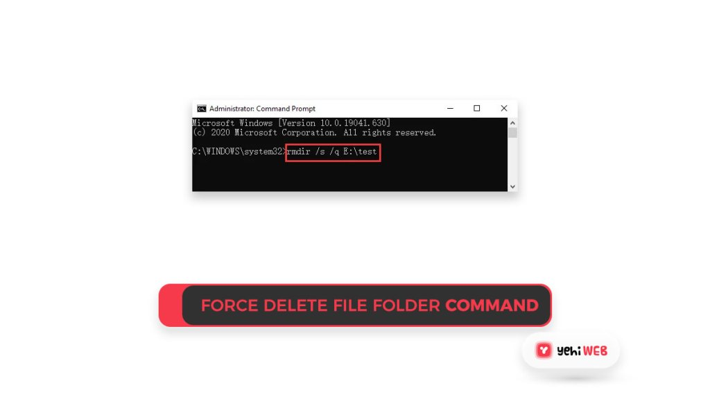 force delete file or folder command yehiweb