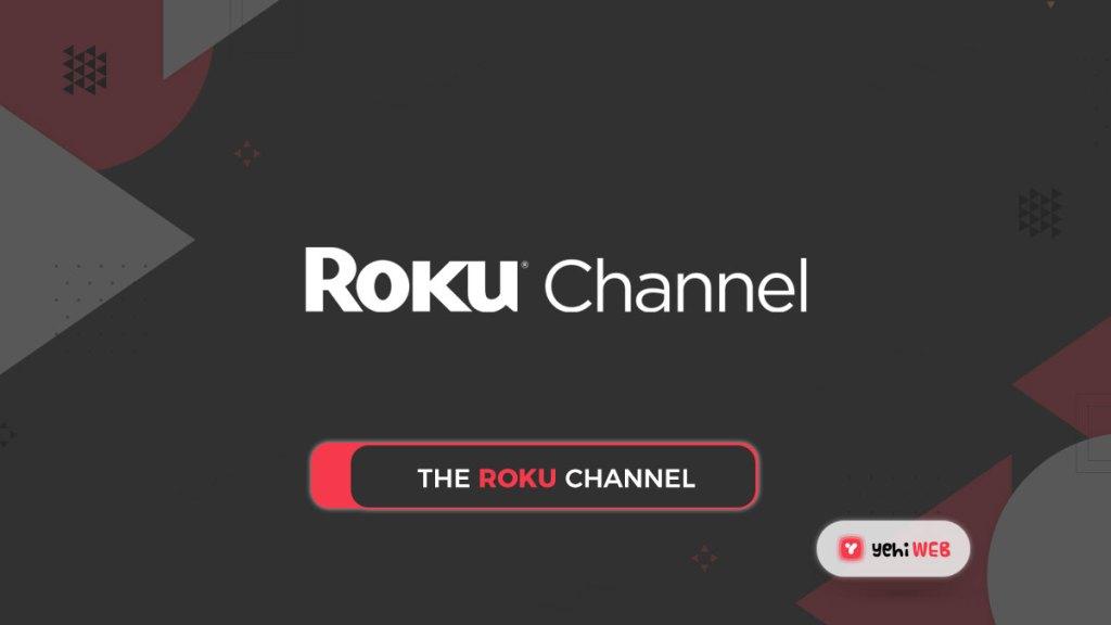 the roku channel yehiweb