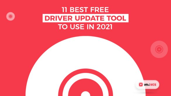 11 Best Free Driver Updater tools to use in 2021
