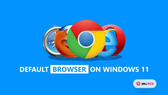How to Change the Default Browser on Windows 11 Yehiweb