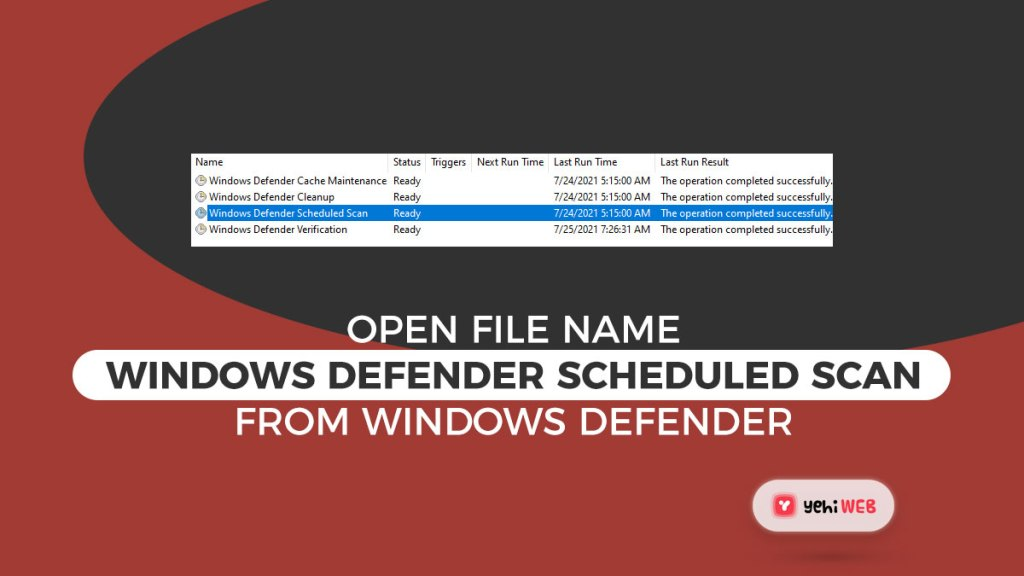 open file name windows defender scheduled scan from windows defender yehiweb