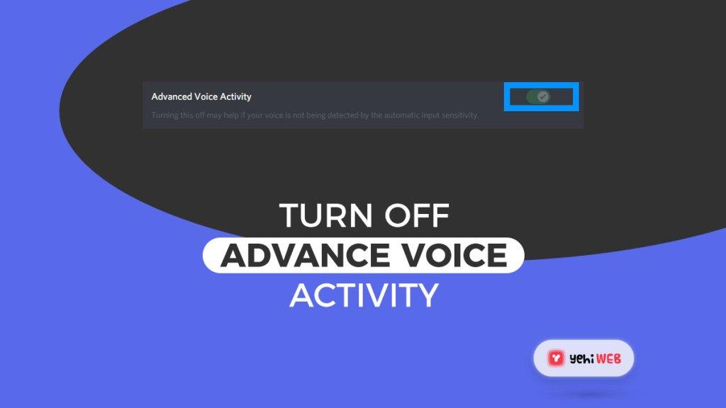 turn off advance voice activity yehiweb