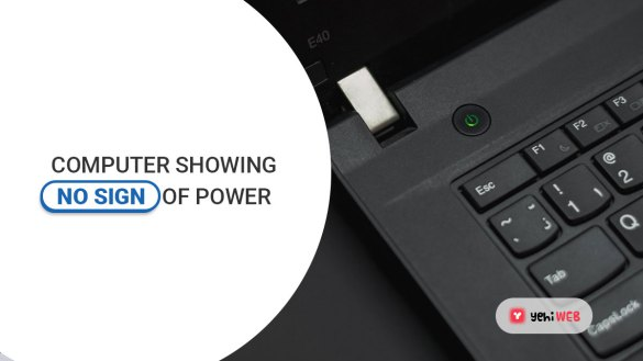 computer showing no sign of power yehiweb