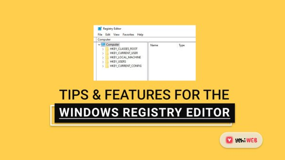 Tips & Features for the Windows Registry Editor yehiweb