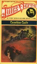 Le Château des Carpathes/Carpathian Castle. First serialized 1892. Ace edition 1963.