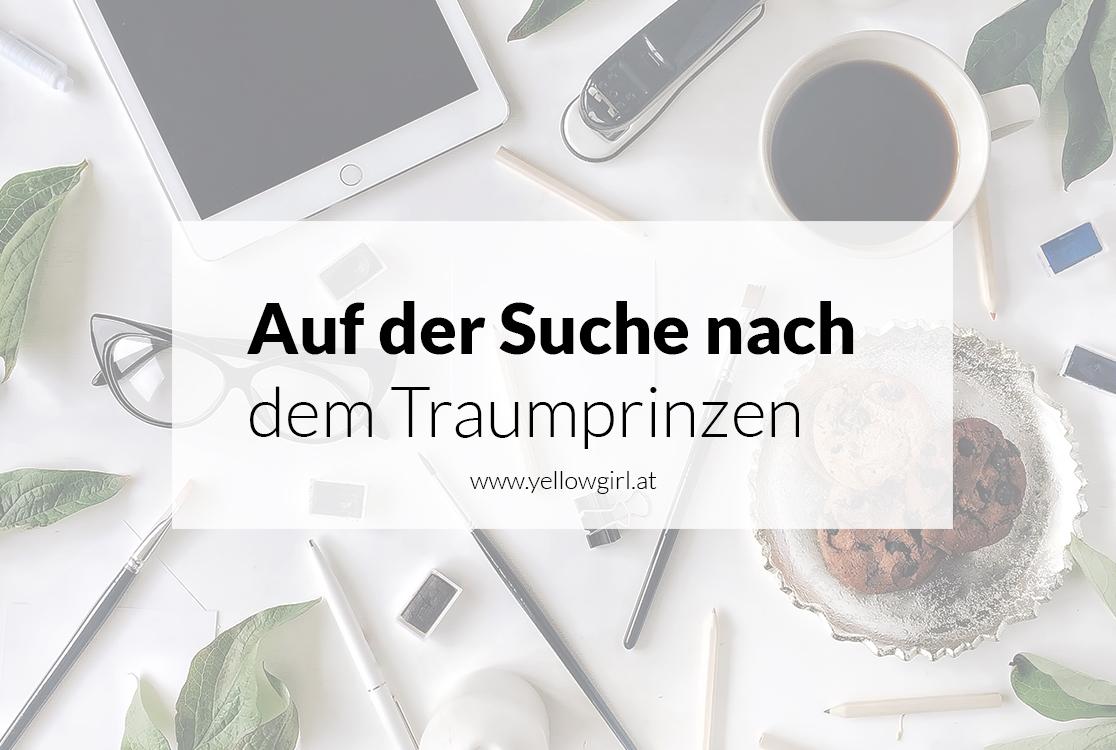 https://i0.wp.com/yellowgirl.at/wp-content/uploads/2016/09/yellowgirl_Auf-der-Suche-nach-dem-Traumprinzen.jpg?fit=1116%2C750&ssl=1