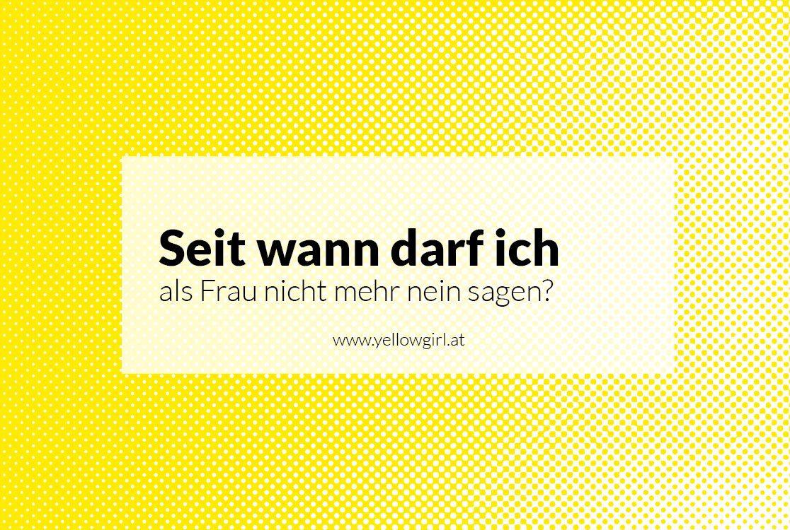 https://i0.wp.com/yellowgirl.at/wp-content/uploads/2017/01/yellowgirl_Nein-sagen-teil3.jpg?fit=1116%2C750&ssl=1