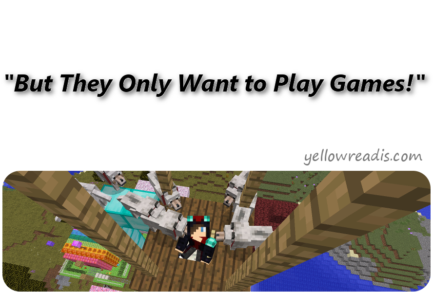 But They Only Want to Play Games, yellowreadis.com   Picture: Minecraft character in black and red on wooden platform looking directly at camera
