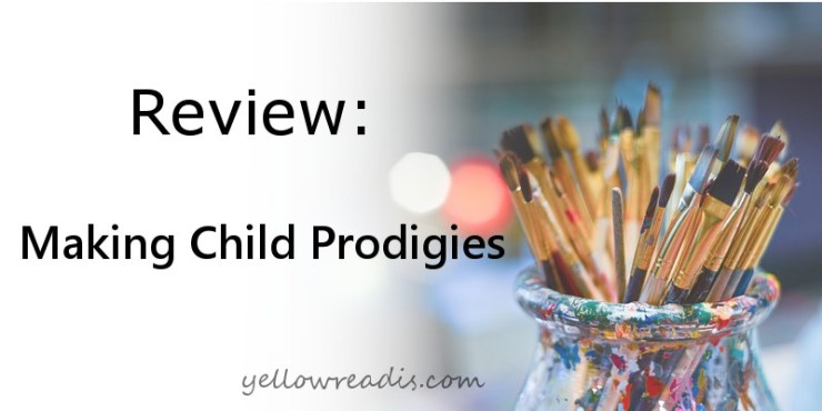Text: Review - Making Child Prodigies Image: Used paint brushes in a clay pot