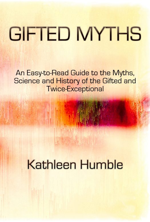 Cover for Gifted Myths, yellowreadis.com  Image: Multicoloured rainbow stripe on yellow background, like a fuzzy DNA sequence  Text: Gifted Myths: An Easy-to-Read Guide to the Myths, Science and History of the Gifted and Twice-Exceptional, Kathleen Humble
