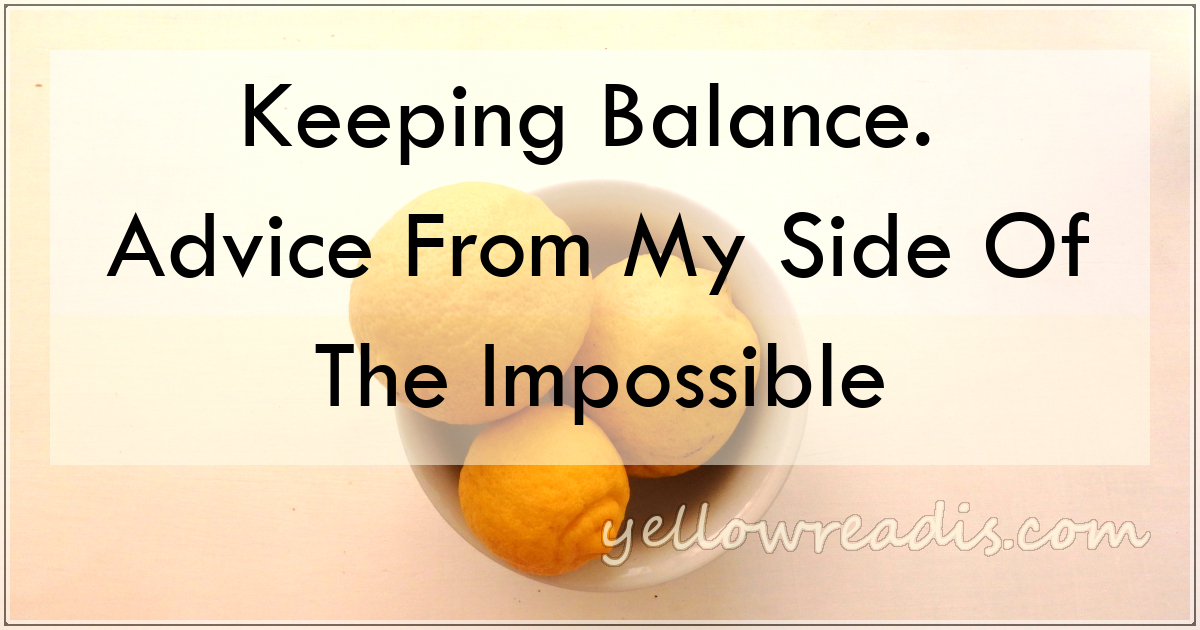 Keeping Balance. Advice From My Side Of The Impossible | yellowreadis.com Image: Three Lemons in a white round bowl on a pink background