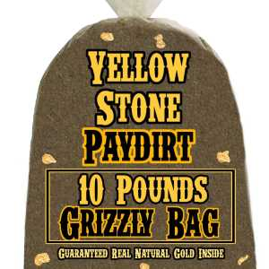 10 Pounds of GRIZZLY BAG (Big Nuggets, Our Richest Pay!) Gold-Rich Unsearched Paydirt Concentrate from YELLOWSTONE PAYDIRT