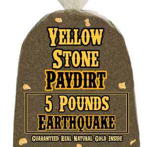 5 Pounds of EARTHQUAKE (Pickers and Nuggets!) Gold-Rich Unsearched Paydirt Concentrate from YELLOWSTONE PAYDIRT
