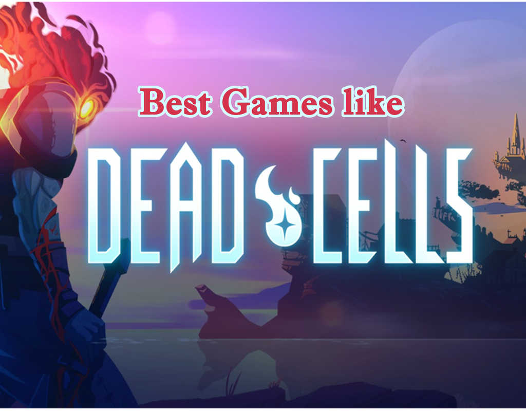 7 best similar games like dead cells 2018 yelogaming