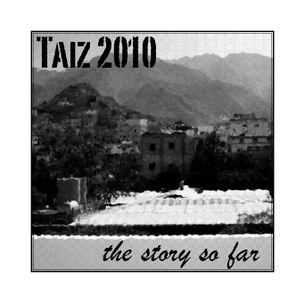 Taiz 2010 - The Story So Far (1/3)