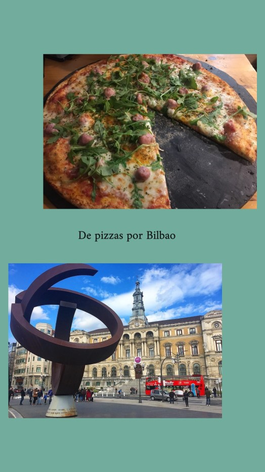 De pizzas por Bilbao