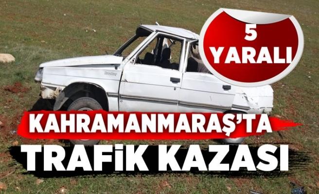 Kahramanmaraş'ta trafik kazası, 5 kişi yaralandı!