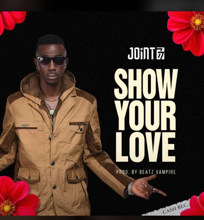 Joint 77 – Show Your Love (Prod By Beatz Vampire)
