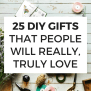 25 Diy Gifts That People Will Really Truly Love