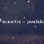 Niantic + Punchdrunk