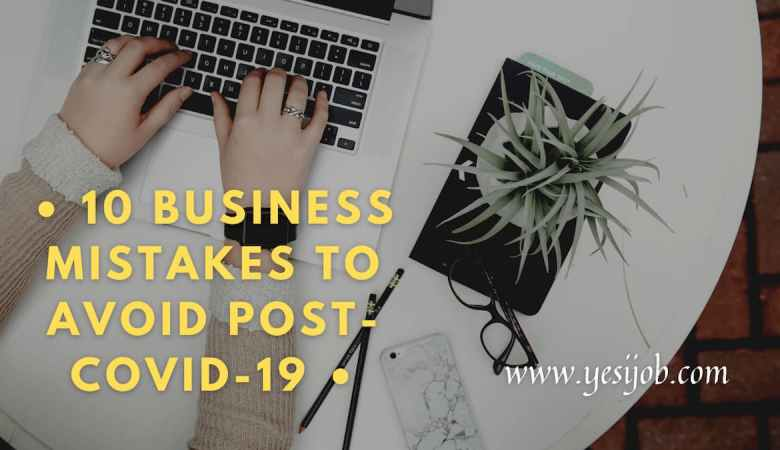 10 Business mistakes to avoid post-COVID-19