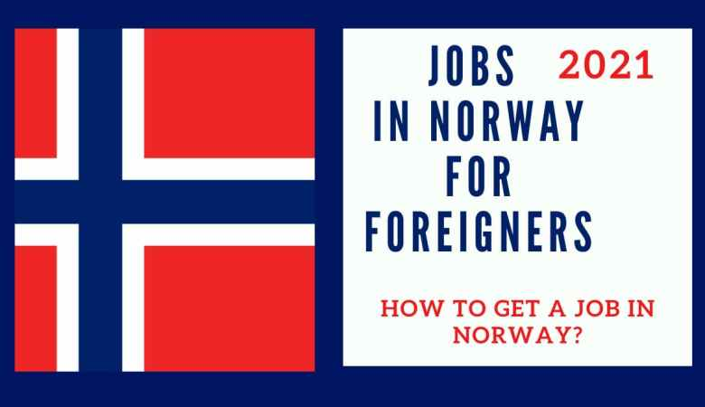 Jobs in Norway for Foreigners
