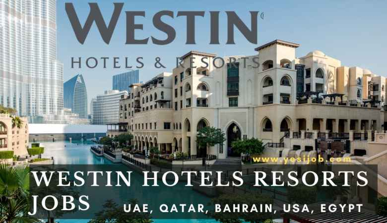 Westin Hotels Resorts Jobs
