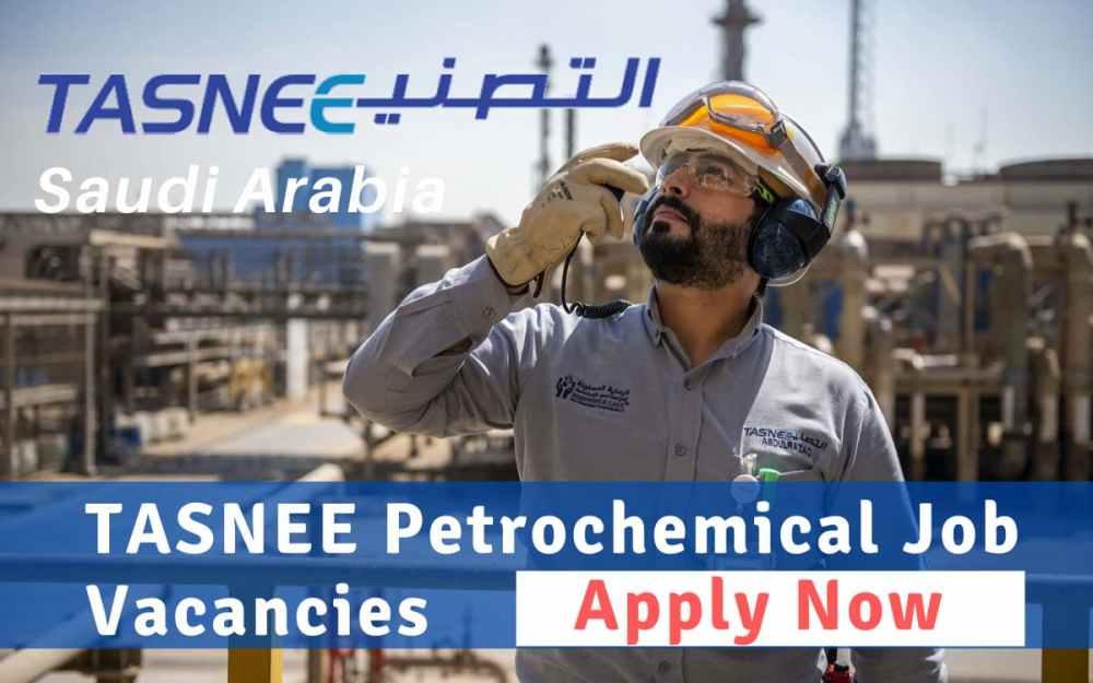 TASNEE Petrochemical Job Vacancies