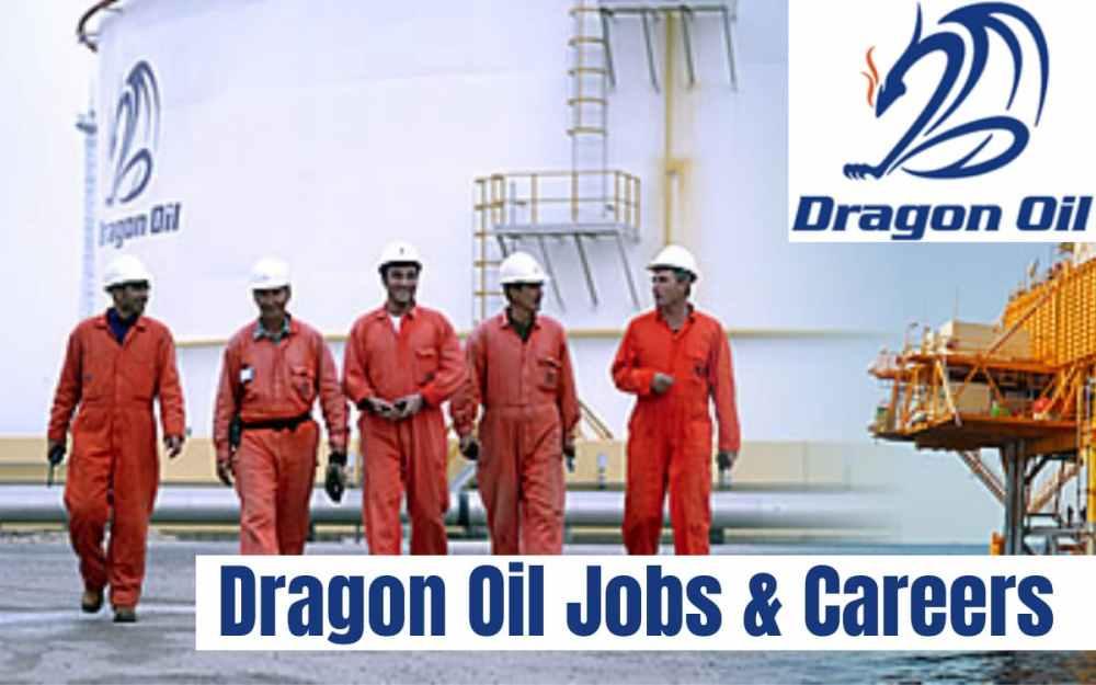 Dragon Oil Company Job Vacancies