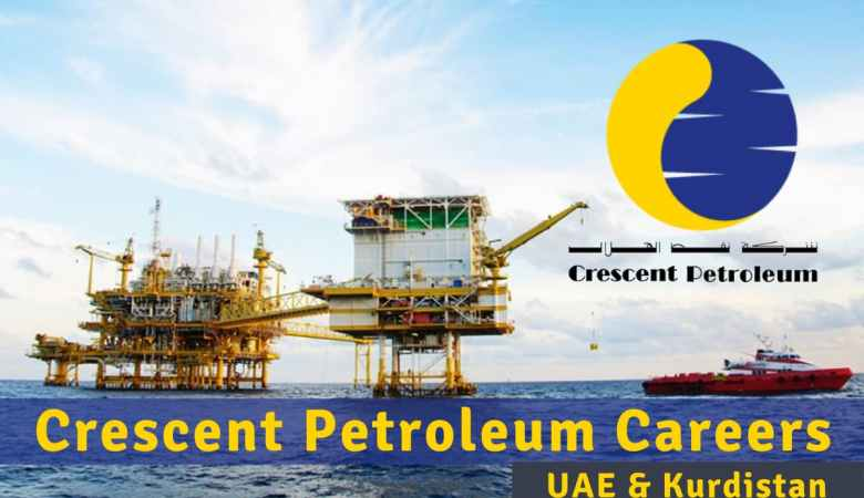 Crescent Petroleum Career Openings