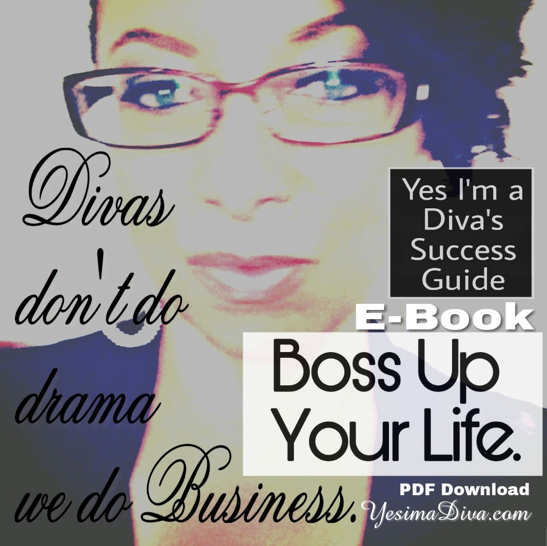 Boss Up Your Life Yes I M A Diva