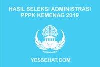 Pengumuman Hasil Seleksi Administrasi PPPK / P3K Kemenag 2019