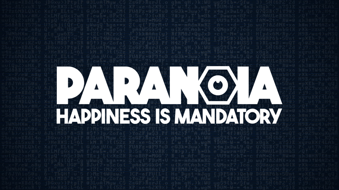 , PARANOIA: HAPPINESS IS MANDATORY RIMANDATO