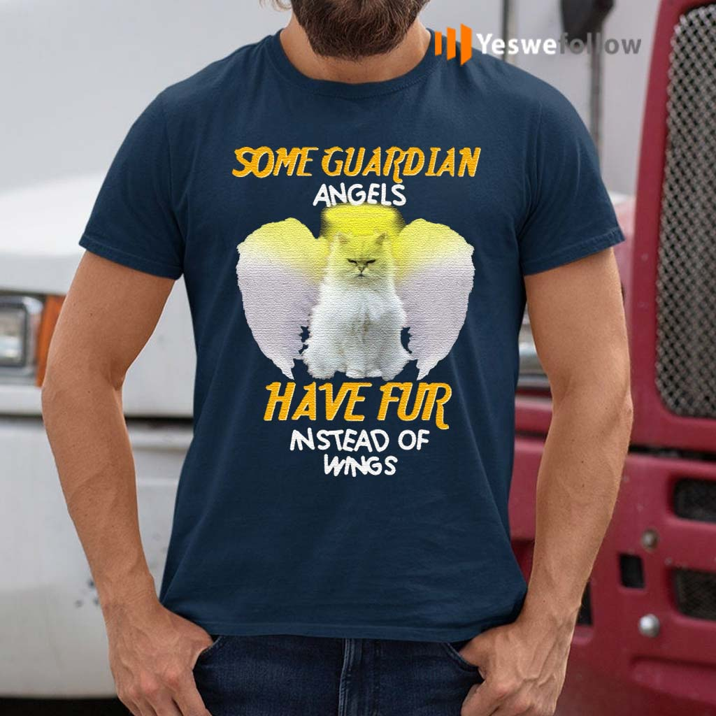 Cat-Some-Guardian-Angels-Have-Fur-Instead-Of-Wings-TShirts