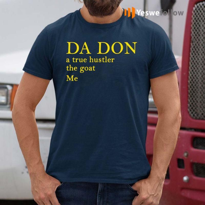Da-Don-A-True-Hustler-The-Goat-Me-Shirt