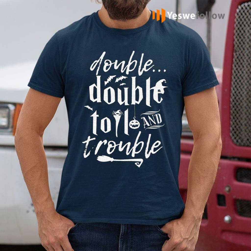 Double-Double-Toil-And-Trouble-Halloween-T-Shirts