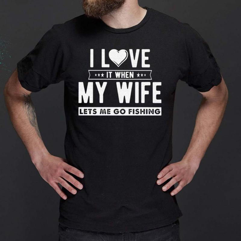 I-LOVE-it-when-my-wife-lets-me-go-fishing-t-shirt